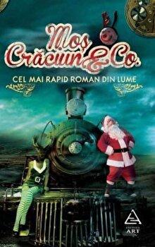 Mos Craciun & Co. Cel mai rapid roman din lume/*** de la Art