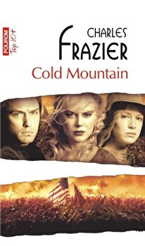 Cold Mountain (Top10+)/Charles Frazier de la Polirom