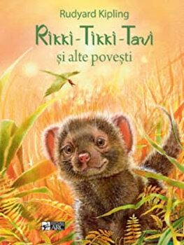 Rikki – Tikki – Tavi si alte povesti/Rudyard Kipling de la ARC