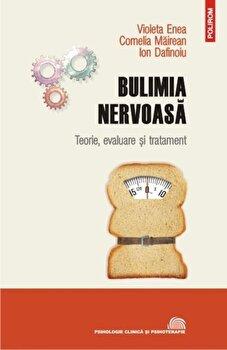 Bulimia nervoasa/Violeta Enea, Cornelia Mairean, Ion Dafinoiu de la Polirom