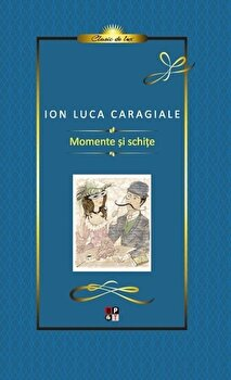 Caragiale – momente si schite/I.L. Caragiale de la Minerva
