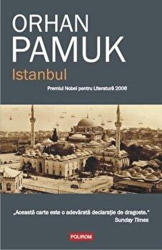 Istanbul/Orhan Pamuk de la Polirom