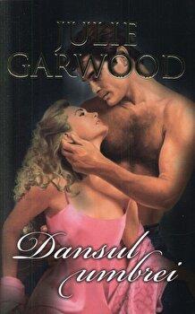 Dansul umbrei/Julie Garwood de la Miron