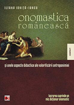 Onomastica romaneasca si unele aspecte didactice ale valorificarii antroponimiei/Ileana Ionita-Iancu
