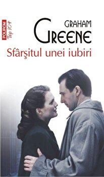Sfarsitul unei iubiri (Top10+)/Graham Greene