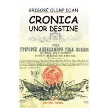 Cronica unor destine/Grigore Olimp Ioan de la Vremea
