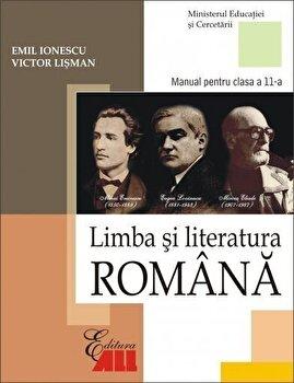 Limba si literatura romana. Manual clasa a XI-a/Emil Ionescu, Victor Lisman de la ALL