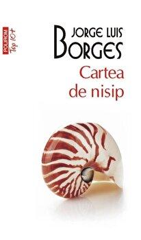 Cartea de nisip (Top 10+)/Jorge Luis Borges de la Polirom