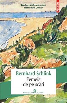 Femeia de pe scari/Bernhard Schlink