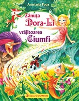 Zanuta Dora-Li si vrajitoarea Ciumfi/Anastasia Popa de la Carminis
