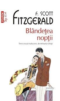 Blindetea noptii – traducere noua (Top10+)/Francis Scott Fitzgerald de la Polirom