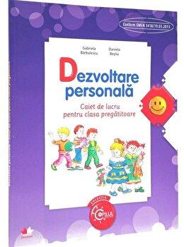 Dezvoltare Personala. Caiet De Lucru Pentru Clasa Pregatitoare/Daniela Besliu, Gabriela Barbulescu de la Litera educational