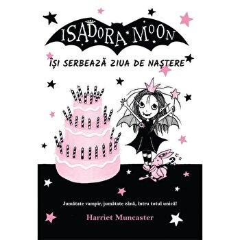 Isadora Moon isi serbeaza ziua de nastere/Harriet Muncaster de la Curtea Veche