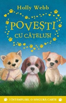 Povesti cu catelusi/Holly Webb de la Litera