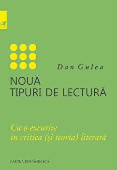 Noua tipuri de lectura/Dan Gulea de la Cartea Romaneasca
