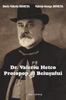 Protopop al Beiusului-Dr.Valeriu Hetco/Dorin Valeriu Domnuta si Valeriu George Domnuta de la Galaxia Gutenberg