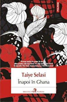 Inapoi in Ghana/Taiye Selasi de la Polirom