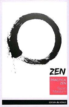 Practica ZEN – Corp, Respiratie, Minte/Hakuyu Taizan Maezumi de la Herald