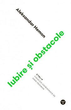 Iubire si obstacole/Aleksandar Hemon