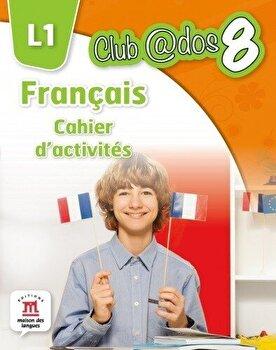Francais. Cahier d'activites. L1. Auxiliar pentru clasa a-VIII-a/*** de la Litera educational