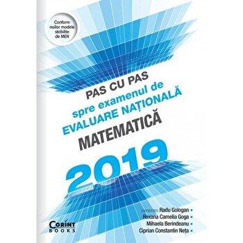 Pas cu pas spre examenul de Evaluare nationala Matematica 2019/Radu Gologan, Roxana Goga, Mihaela Berindeanu, Ciprian C-tin Neta de la Corint