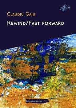 Rewind/Fast forward/Claudiu Gaiu
