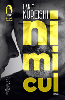 Nimicul/Hanif Kureishi de la Humanitas Fiction