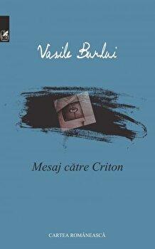 Mesaj catre Criton/Vasile Burlui de la Cartea Romaneasca
