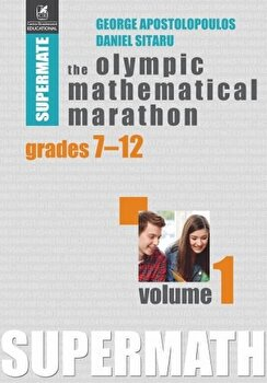 The Olympic Mathematical Marathon. Volumul 1/*** de la Cartea Romaneasca