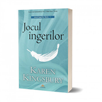 Jocul ingerilor – Nu exista minuni decat daca nu crezi in ele!/Karen Kingsbury de la Act si Politon