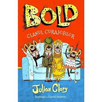 Bold. Clanul curajosilor/Julian Clary, David Roberts de la Litera