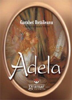 Adela/Garabet Ibraileanu de la Mondoro