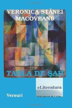Tabla de sah. Versuri/Veronica Stanei Macoveanu de la eLiteratura