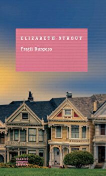 Fratii Burgess/Elizabeth Strout de la Litera
