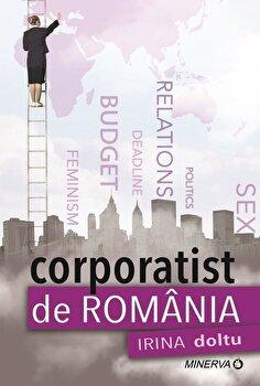 Corporatist de Romania/Irina Doltu