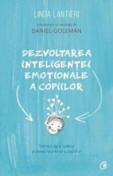Dezvoltarea inteligentei emotionale a copiilor/Linda Lantieri de la Curtea Veche