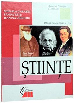 Stiinte. Manual clasa a XI-a/Mihaela Garabet, Sanda Fatu, Jeanina Cirstoiu de la ALL