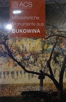 Monumente medievale din Bucovina (germana)/Tereza Sinigalia, Oliviu Boldura de la ACS