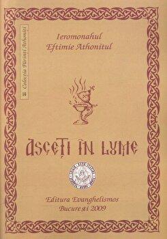 Asceti in lume/Ieromonahul Eftimie Athonitul de la Evanghelismos
