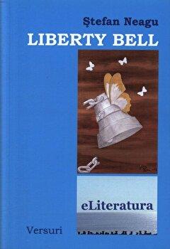 Liberty Bell. Versuri/Stefan Neagu de la eLiteratura