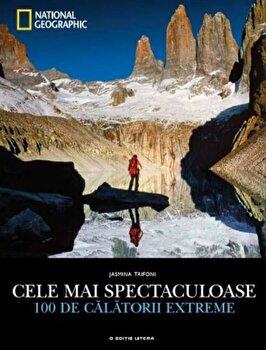 Cele mai spectaculoase 100 de calatorii extreme/Jasmina Trifoni de la Litera