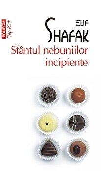 Sfantul nebuniilor incipiente (editie de buzunar)/Elif Shafak