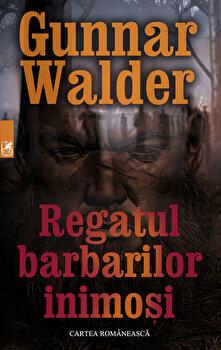 Regatul barbarilor inimosi/Gunnar Walder