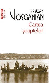 Cartea soaptelor (Top 10+)/Varujan Vosganian de la Polirom