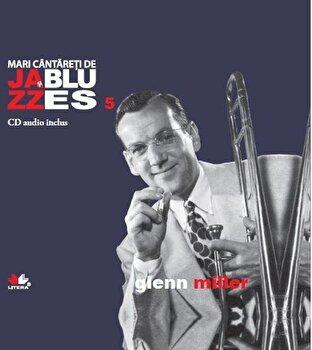 Glenn Miller, Mari cantareti de Jazz si Blues, Vol. 5/*** de la Litera