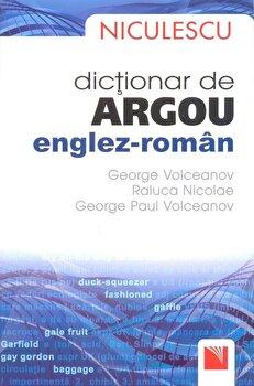 Dictionar de argou englez-roman/George Volceanov, Raluca Nicolae de la Niculescu