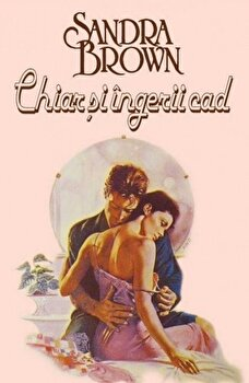 Chiar si ingerii cad/Sandra Brown