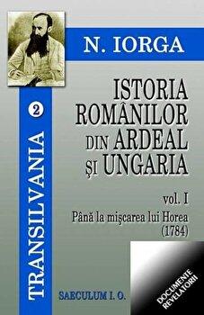 Istoria romanilor din Ardeal si Ungaria. Vol. I,II/Nicolae Iorga de la Saeculum I.O.