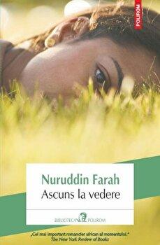 Ascuns la vedere/Nuruddin Farah de la Polirom