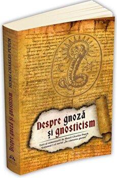 Despre gnoza si gnosticism – Text si comentariu de Henri-Charles Puech/Henri – Charles puech de la Herald